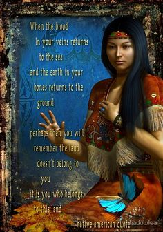 Nature quotes tattoo native american 53 New Ideas Native American Prayers, Native American Spirituality, Native American Cherokee, Native American Symbols, Native American Beauty, Native American History, American Indians, Native American Sayings, Native American Astrology