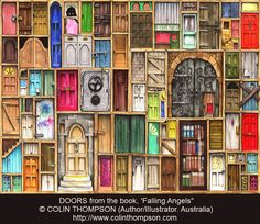 "DOORS from ""Falling Angels"" © COLIN THOMPSON (Author/Illustrator. Australia). FREE PC WALLPAPER courtesy of the artist:   http://www.colinthompson.com/page27.htm  His books:  http://www.colinthompson.com/page2.htm#1  Publisher: Hutchinson, Random House UK, May 2001. Wall of Doors.  Note the BOOK CLOSET in the right corner :-)"