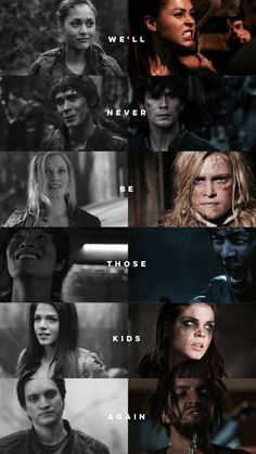 We'll never be those kids again   The 100