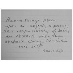Anaïs Nin... this has resonance for yogic obstacles too