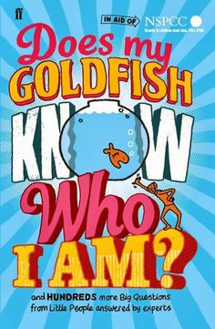 Does My Goldfish Know Who I Am? by Gemma Elwin Harris via brainpickings: A compendium of primary school children's funny, poignant, innocent yet insightful questions about science and how life works, answered by such celebrated minds as rockstar physicist Brian Cox, beloved broadcaster and voice-of-nature Sir David Attenborough, legendary linguist Noam Chomsky ... #Books #Kids #Science