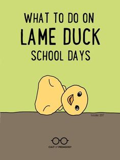 When you are still technically in school, but the conditions just are not great for teaching, what do you do to make the most of the time? Here is a list of ideas. | Cult of Pedagogy End Of School Year, School Days, Lame Duck, Cult Of Pedagogy, Animal Science, Substitute Teacher, Spanish Class, Teacher Resources, Lesson Plans