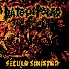 RATOS DE PORAO Seculo Sinistro (Alternative Tentacles) CD/LP/DL street date September 2, 2014