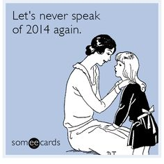 Let's Never Speak of 2014 Again