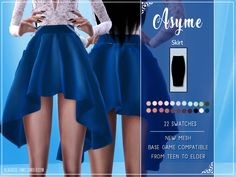 BLUEROSE ASYME SKIRT ASYME SKIRT •New Mesh •Compatible with base game •22 swatches •Two versions - (#ts4_cc) (#ts4_bottoms) (#ts4_skirts) (#ts4_cute)