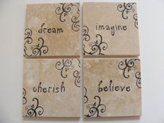Set of 4 Travertine Tile Coasters. Hand stamped in black dream, cherish, imagine and believe. Coasters make a perfect for a gift or home