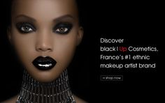 BlackUp cosmetics - this woman looks a bit scary but the cosmetics look fabu!