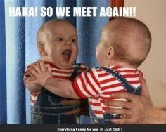 HA HA HA! So We Meet Again