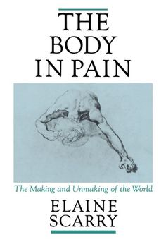 The Body in Pain: The Making and Unmaking of the World by Elaine Scarry http://www.amazon.com/dp/0195049969/ref=cm_sw_r_pi_dp_n1fxvb19WG87C