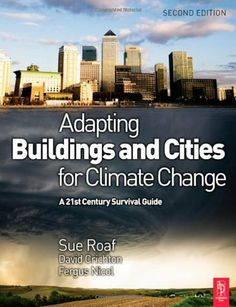 Adapting Buildings and Cities for Climate Change by David Crichton