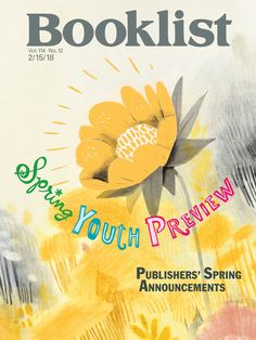 Booklist's Notable New Titles for Spring 2018: This announcement section offers Booklist readers a selected preview of especially notable new titles for young adult, middle-grade, and ...