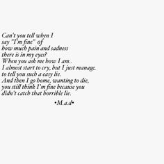 Suicidal thoughts, wish someone, just one person would actually look at me, then they'd see I'm not fine