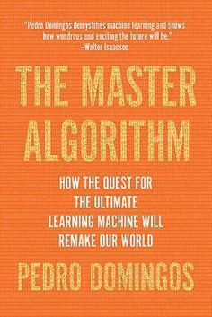 Download Ebook The Master Algorithm : How the Quest for the Ultimate Learning Machine Will Remake Our World EPUB PDF PRC