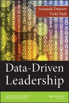 Data-driven leadership. (2014). by Amanda Datnow & Vicki Park.