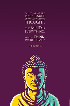 Buddha quote: The mind is everything