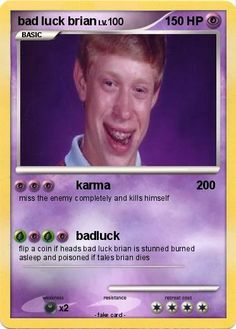 Brian bad meme luck