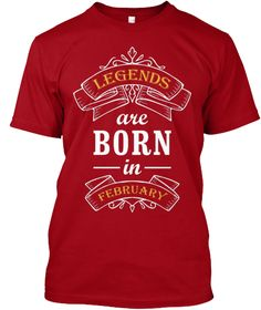 Discover Legends Are Born In February T-Shirt from Birth Years Legends, a custom product made just for you by Teespring. With world-class production and customer support, your satisfaction is guaranteed. - Legends Are Born In February Birthday Wishes And Images, Wishes Images, Born In February, October, December Birthday, Good Morning Love, Birth Year, T Shirt Yarn, Shirts With Sayings