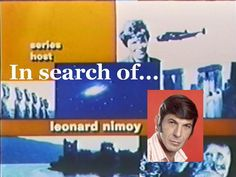 In Search Of . . . Hosted by Leonard Nimoy.  Loved to hear about UFOs, Bigfoot, and the Loch Ness Monster.