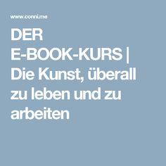DER E-BOOK-KURS | Die Kunst, überall zu leben und zu arbeiten