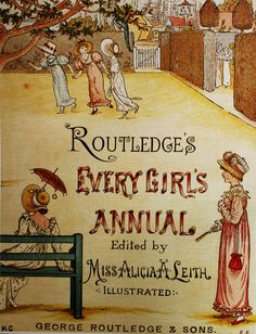 The 1881 edition of Routledge's Every Girl's Annual includes many Kate Greenway illustrations