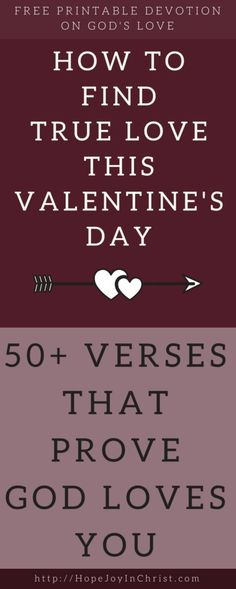 50+ VERSES THAT PROVE GOD LOVES YOU - How to Find True Love This Valentine's Day PinIt (#VersesAboutGod'sLove #ValentineDayIdeas #ChristianLiving) (scheduled via http://www.tailwindapp.com?utm_source=pinterest&utm_medium=twpin)