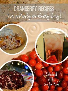 Cranberry recipes for a party or every day! Let's hear it for cranberry, that culinary trooper that is often an afterthought! Here's some cranberry recipes for drinks, appetizers, and main dishes that will bring it front and center! Sisterhood of the Sensible Moms