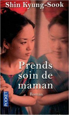 Amazon.fr - Prends soin de maman - Shin KYONG-SOOK, Jeong EUN-JIN, Jacques BATILLIOT - Livres
