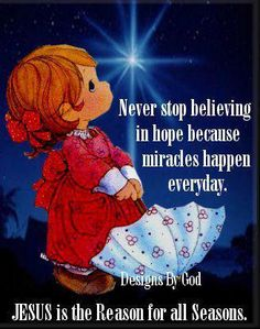 ❤️ BLESSINGS ❤️ Never stop believing in hope brcause miracles happen every day. Jesus is the reason for all seasons