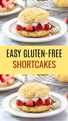 EASY GLUTEN FREE STRAWBERRY SHORTCAKES The fact that they're gluten-free makes them ideal for any crowd.