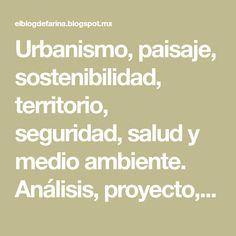 Urbanismo, paisaje, sostenibilidad, territorio, seguridad, salud y medio ambiente. Análisis, proyecto, planificación urbana y territorial, docencia. Urban Planning, Concept Diagram, Public Spaces, Sustainability, Urban Furniture, Urban Design, Urban Design Plan