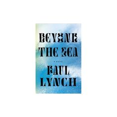 Beyond the Sea - by Paul Lynch (Hardcover)