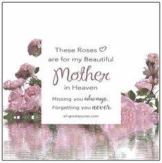 Birthday In Heaven Mom, Mother's Day In Heaven, Mother In Heaven, Mother Birthday, Mothers In Heaven Quotes, Mothers Day Quotes, Mothers Love, Missing Mom Quotes, Miss You Mum