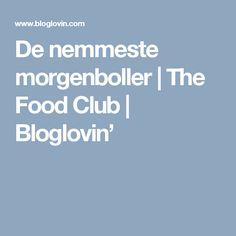 De nemmeste morgenboller | The Food Club | Bloglovin'