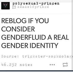 I believe it's a real gender identity. One of my closest friends is gender fluid, and I love and treat them the same way I would anyone else.