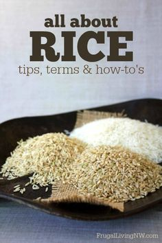 All About Rice: Everything you need to know about rice, including how to cook rice perfectly every time!