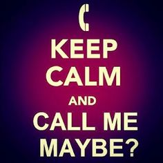call me maybe?