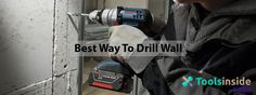 Best Way To Drill Wall with Hand Power Drill Driver