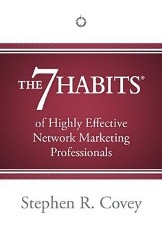 The 7 Habits of Highly Effective Network Marketing Professionals (Enhanced Edition) by Stephen R. Covey, http://www.amazon.com/dp/B00BLRNYLS/ref=cm_sw_r_pi_dp_IZUsrb1N3S1XN #FREE