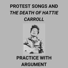 "Students learn about issue surrounding the need for protest songs and the exigence for Bob Dylan's song, ""The Lonesome Death of Hattie Carroll."" Students will read, listen to and view supporting clips while learning the necessary elements to analyze the text. Students will show mastery of the stand... World Literature, American Literature, Hattie Carroll, Bob Dylan Songs, Protest Songs, Ap English, Study History, Beginning Of The School Year, English Language Arts"