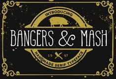Like the personality in this one!  Bangers and Mash font by It's me simon on @creativemarket $10.00