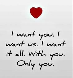 I want you. I want us. I love you. ♉♌my love for ever&; I want you. I want us. I love you. ♉♌my love […] life couple goals Cute Love Quotes, Love Quotes For Her, Romantic Love Quotes, Love Yourself Quotes, Love Poems, Couple Quotes, Me Quotes, Quotes For Him, Status Quotes