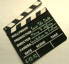 save the date magnet hollywood clapper sign.  We could take a picture of a clapboard from say Oriental Trading Company and use the picture on a post card.  Love this idea!
