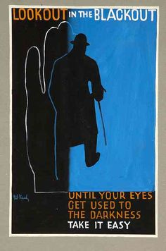 'Look out in the blackout. Until your eyes get used to the darkness take it easy' Artist: Pat Keely Gouache appears to have been applied to thick paper stuck to a board support. Ink has possibly been used for the technique of air-brushing. Road Safety Poster, Safety Posters, Ww2 Propaganda Posters, Political Posters, Poster Ads, Advertising Poster, Us Sailors, Life Is Strange, Motivation