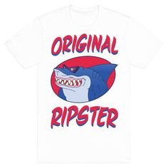 Original Ripster - Hipsters? Screw that, you're an original RIPSTER! Show your love for Street Sharks with this funny shirt.