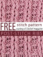 Free Post-Stitch Ribs Crochet Stitch Pattern from Crochet! magazine. Download here: http://www.crochetmagazine.com/stitch_patterns.php?page=1