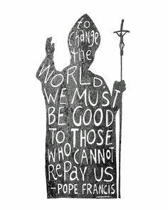 Pope Francis quote #changetheworld