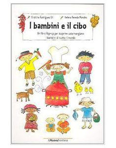 Libri per bambini sull'alimentazione- Insegnare l'educazione alimentare per mangiare sano - I bambini e il cibo - La Nuova Frontiera