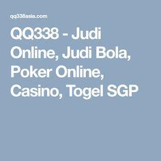 QQ338 - Judi Online, Judi Bola, Poker Online, Casino, Togel SGP