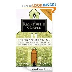 "Downloaded and on my ""to read"" list.    The Ragamuffin Gospel: Good News for the Bedraggled, Beat-Up, and Burnt Out"