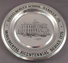 Hanover PA Eichelberger School Monumental Bicentennial Series Pewter Plate 1976 | eBay